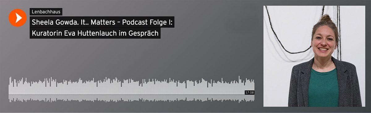 "Lenbachhaus: Eva Huttenlauch  zu ""Sheela Gowda. It.. Matters"""